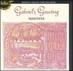 Gabriel's Greeting: Medieval English Christmas Music