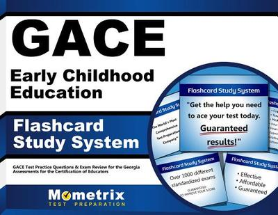 Gace Early Childhood Education Flashcard Study System: Gace Test Practice Questions & Exam Review for the Georgia Assessments for the Certification of Educators - Editor-Gace Exam Secrets