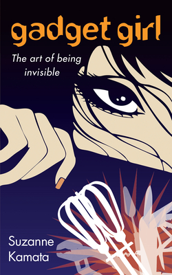 Gadget Girl: The Art of Being Invisible - Kamata, Suzanne