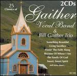Gaither Vocal Band & The Bill Gaither Trio
