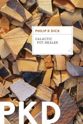Galactic Pot-Healer - Dick, Philip K