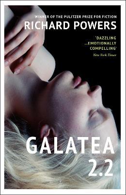 Galatea 2.2 - Powers, Richard