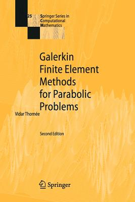 Galerkin Finite Element Methods for Parabolic Problems - Thomee, Vidar