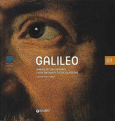 Galileo: Images of the Universe from Antiquity to the Telescope - Galuzzi, Paolo