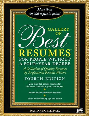 Gallery of Best Resumes for People Without a Four-Year Degree - Noble, David F, PhD