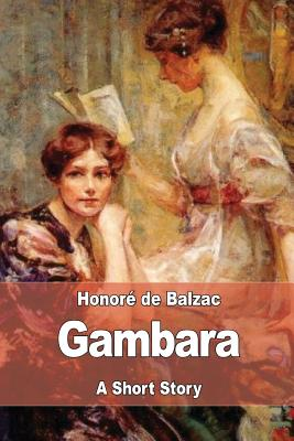Gambara - De Balzac, Honore