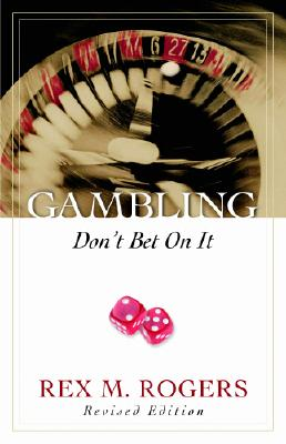 Gambling: Don't Bet on It - Rogers, Rex M