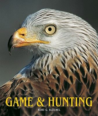 Game and Hunting - Bluchel, Kurt G