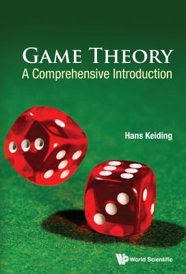 Game Theory: A Comprehensive Introduction - Keiding, Hans