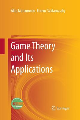 Game Theory and Its Applications - Matsumoto, Akio, and Szidarovszky, Ferenc