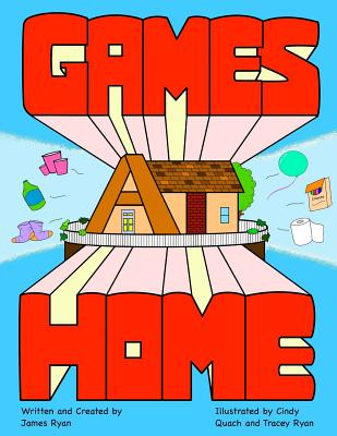 Games at Home: A Guide for Family Fun Using Household Items - White, Kristopher (Editor)