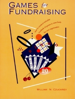 Games for Fundraising - Czuckrey, William N