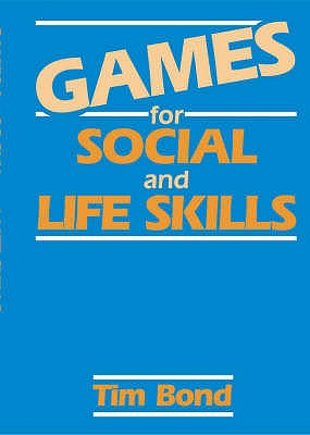 Games for Social and Life Skills - Bond, Tim
