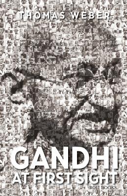 Gandhi at First Sight - Weber, Thomas