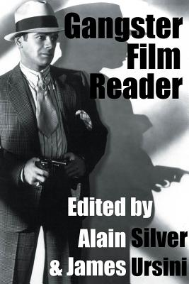 Gangster Film Reader - Silver, Alain, and Ursini, James