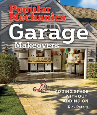 Garage Makeovers: Adding Space Without Adding on - Peters, Rick
