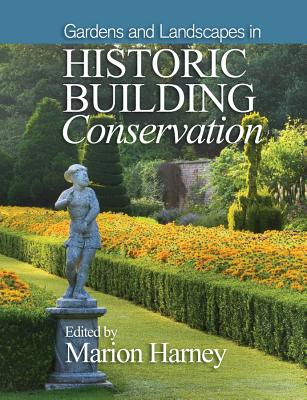 Gardens and Landscapes in Historic Building Conservation - Harney, Marion