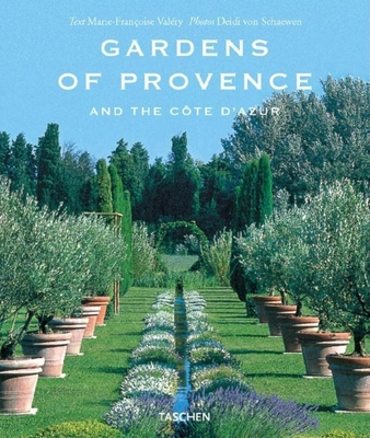 Gardens of Provence: And the Cote D'Azur - Taschen, Angelika, Dr., and Valery, Marie-Francoise, and Taschen Publishing (Editor)