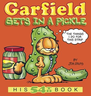 Garfield Gets in a Pickle: His 54th Book - Davis, Jim, Dr.