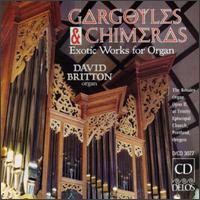 Gargoyles & Chimeras: Exotic Works For Organ - David Britton (organ); John Eargle (handbells); Philip Schlueter (handbells)