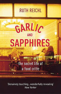 Garlic And Sapphires - Reichl, Ruth