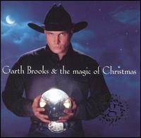 Garth Brooks & the Magic of Christmas - Garth Brooks