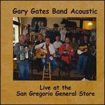 Gary Gates Band Acoustic Live at the San Gregorio Store