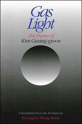 Gas Light: The Poems of Kim Gwang-Gyoon - Kim, Gwang-Gyoon