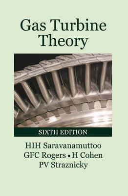 Gas Turbine Theory - Saravanamuttoo, H I H (Herbert Ian, and Rogers, G F C, and Cohen, H Floris