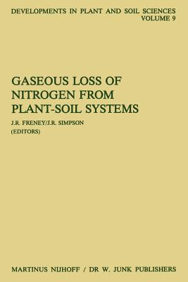 Gaseous Loss of Nitrogen from Plant-Soil Systems - Freney, J. R. (Editor), and Simpson, J. R. (Editor)