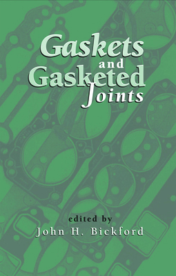 Gaskets and Gasketed Joints - Bickford, John H