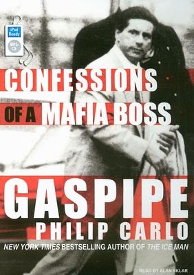 Gaspipe: Confessions of a Mafia Boss - Carlo, Philip, and Sklar, Alan (Narrator)
