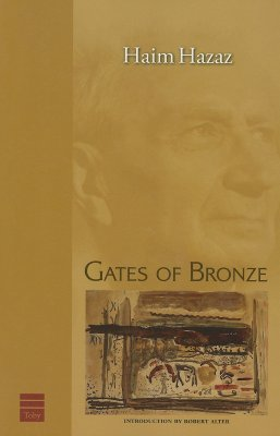 Gates of Bronze - Hazaz, Haim, and Levi, S Gershon (Translated by), and Alter, Robert (Introduction by)