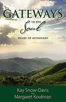 Gateways to the Soul: Heart of Astrology - Snow-Davis, Kay