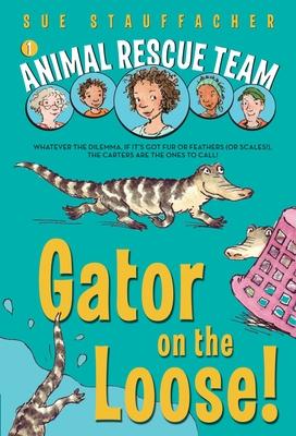 Gator on the Loose! - Stauffacher, Sue