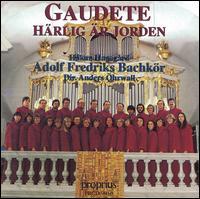 Gaudete: Härlig är Jorden - Alf Petersen (double bass); Anders Ohrwall (harpsichord); Anders Ohrwall (organ); Anita Häggmarl (organ);...