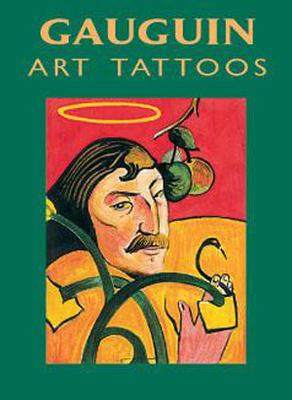 Gauguin Art Tattoos - Gauguin, Paul, Professor, and Noble, Marty (Designer)