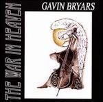 Gavin Bryars: The War in Heaven