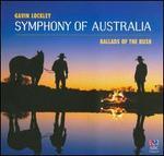 Gavin Lockley: Symphony of Australia; Ballads of the Bush - Ann Palumbo (mandolin); Brian Nixon (tympani [timpani]); Charles McMahon (didjeridu); Fernando Arancibio (pan pipes); Gavin Lockley (baritone); Gavin Lockley (piano); Harry Adkins (soprano); Heather Lee (vocals); Janet Webb (flute)