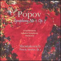 Gavriil Popov: Symphony No. 1; Shostakovich: Theme & Variations - London Symphony Orchestra; Leon Botstein (conductor)