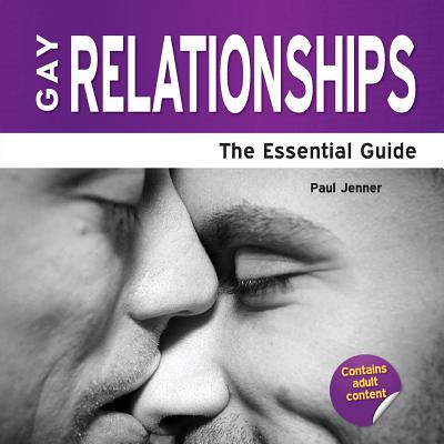 Gay Relationships: The Essential Guide - Jenner, Paul