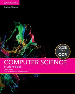 GCSE Computer Science for OCR Student Book - Waller, David, and Weidmann, Ann (Consultant editor)