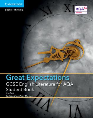 GCSE English Literature for AQA Great Expectations Student Book - Seal, Jon, and Thomas, Peter (Editor)