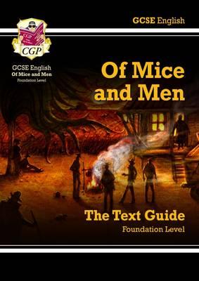 GCSE English Text Guide - Of Mice & Men Foundation - CGP Books (Editor)