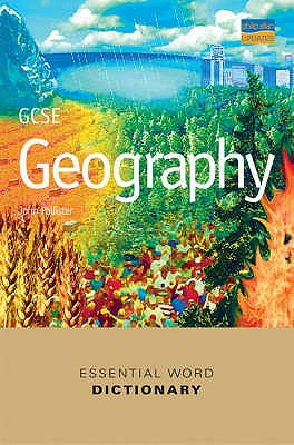 GCSE Geography Essential Word Dictionary - Pallister, John (Editor)