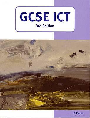 GCSE ICT (3rd Edition) - Evans, P. (Editor)