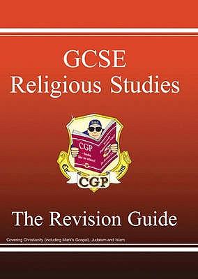 GCSE Religious Studies Revision Guide - CGP Books (Editor)