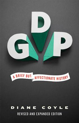 Gdp: A Brief But Affectionate History - Coyle, Diane, PH.D.