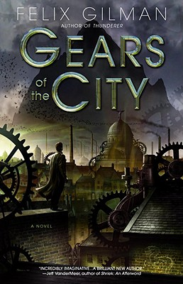 Gears of the City - Gilman, Felix