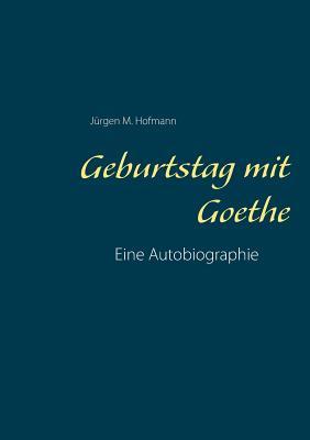 Geburtstag Mit Goethe - Hofmann, Jurgen M